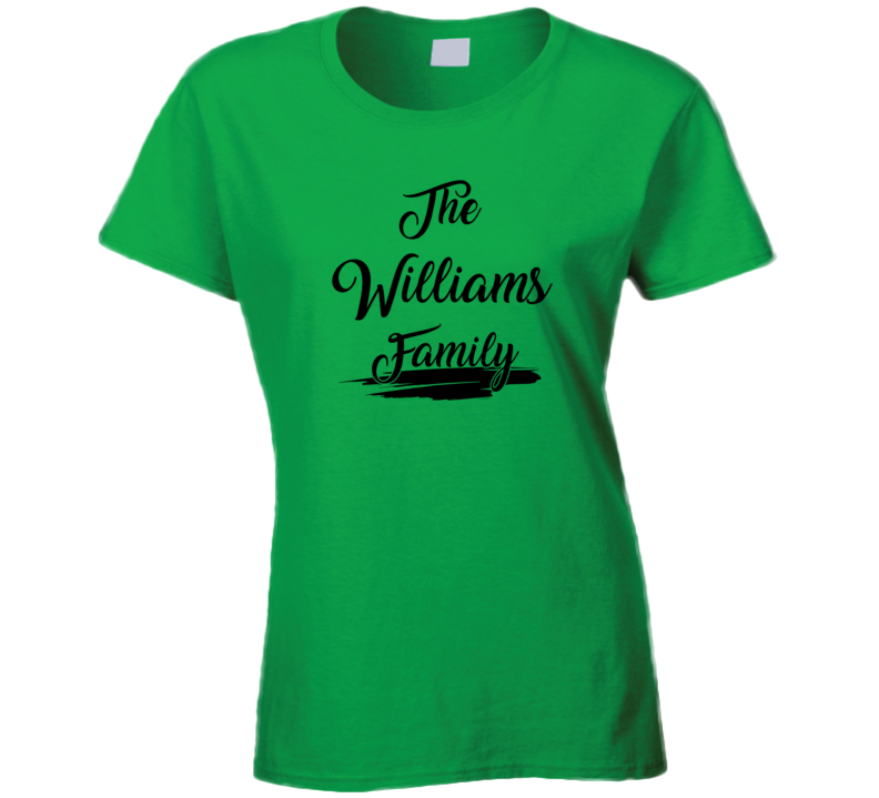 The Williams Family Ladies T Shirt