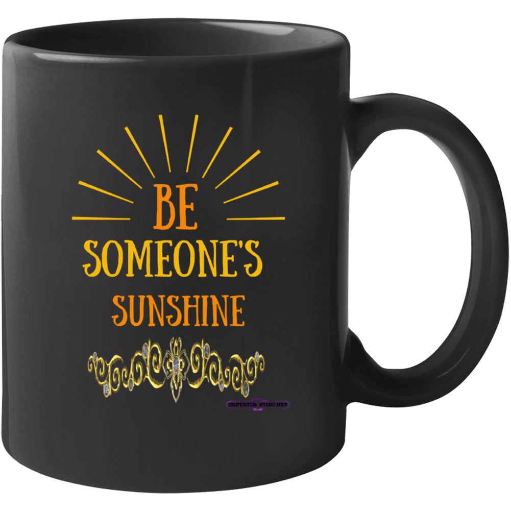 Be Someone's Sunshine Mug