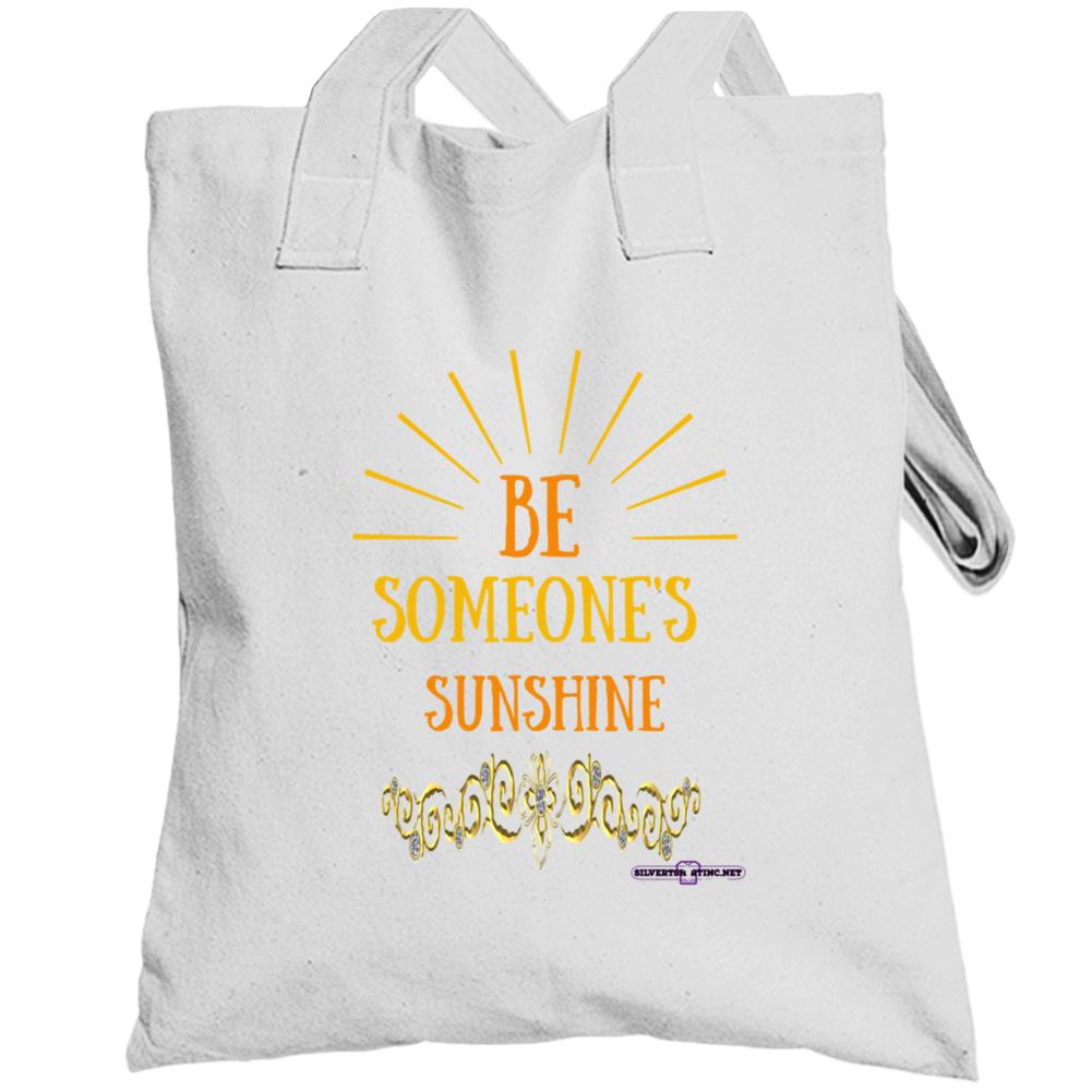 Be Someone's Sunshine Totebag