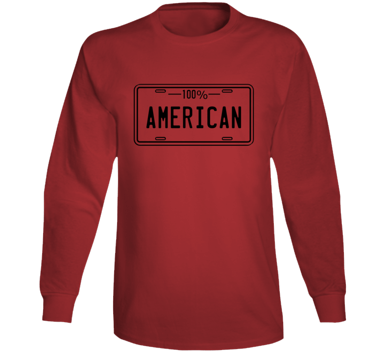 One Hundred Percent American Long Sleeve T Shirt