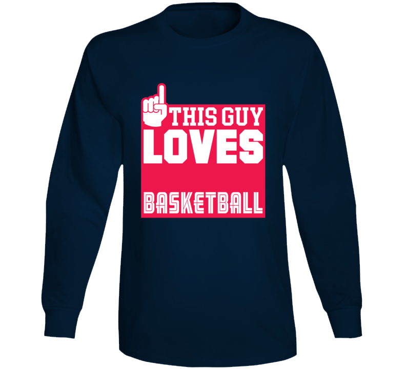 This Guy Loves Basketball Long Sleeve T Shirt