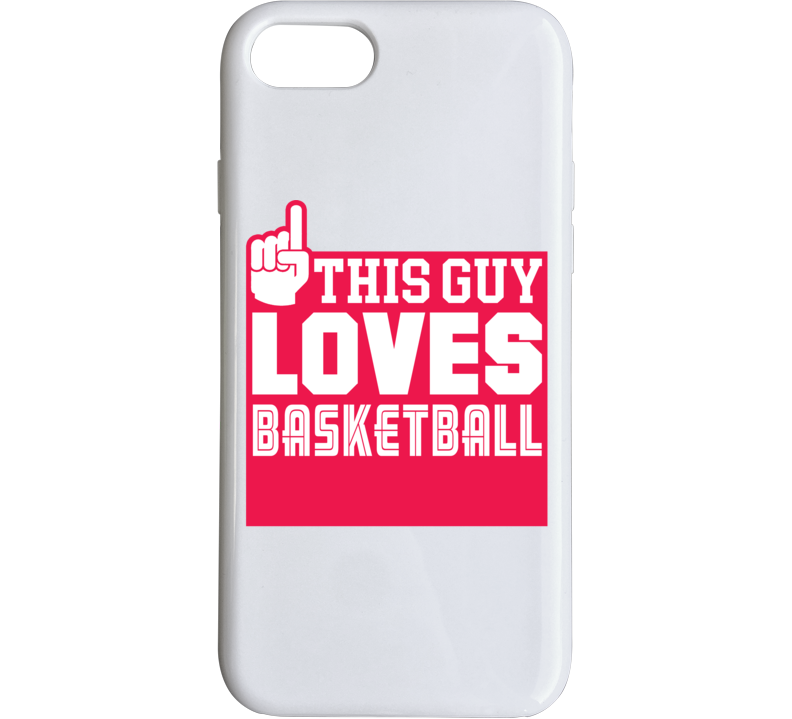 This Guy Loves Basketball Phone Case