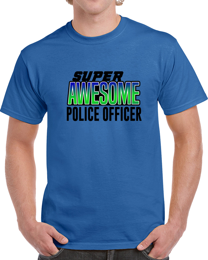 Super Asesome Policie Officer T Shirt