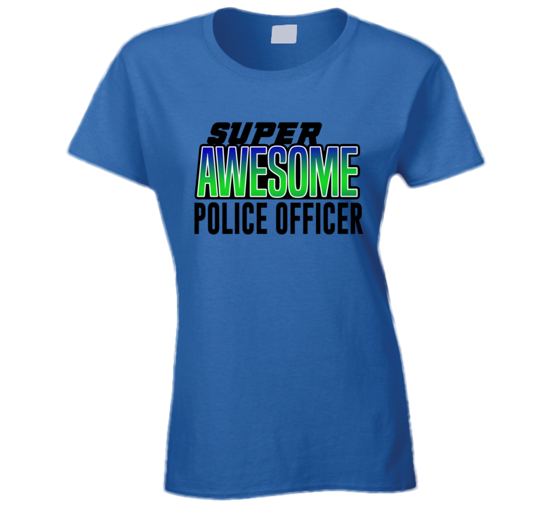 Super Asesome Policie Officer Ladies T Shirt