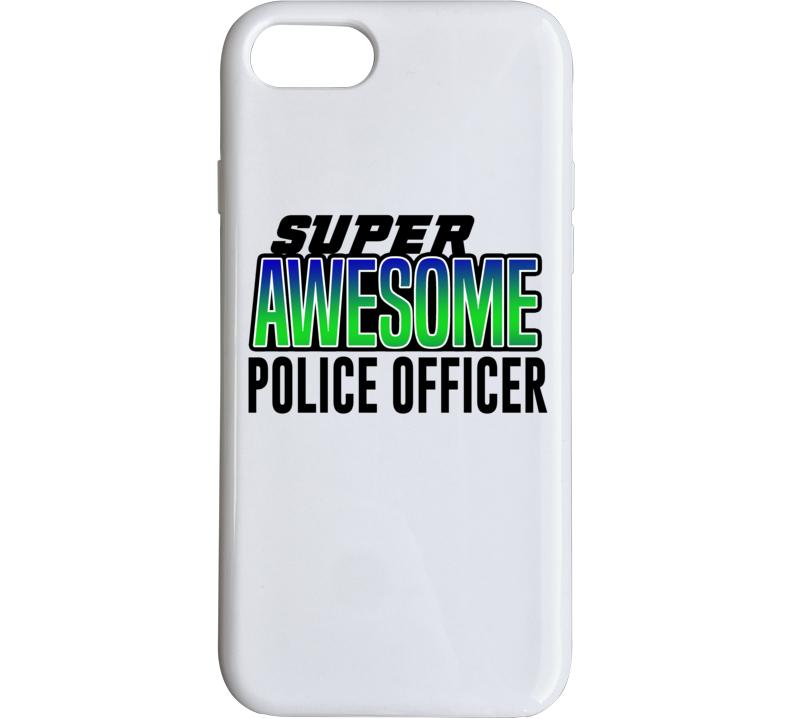Super Awesome Police Officer Phone Case