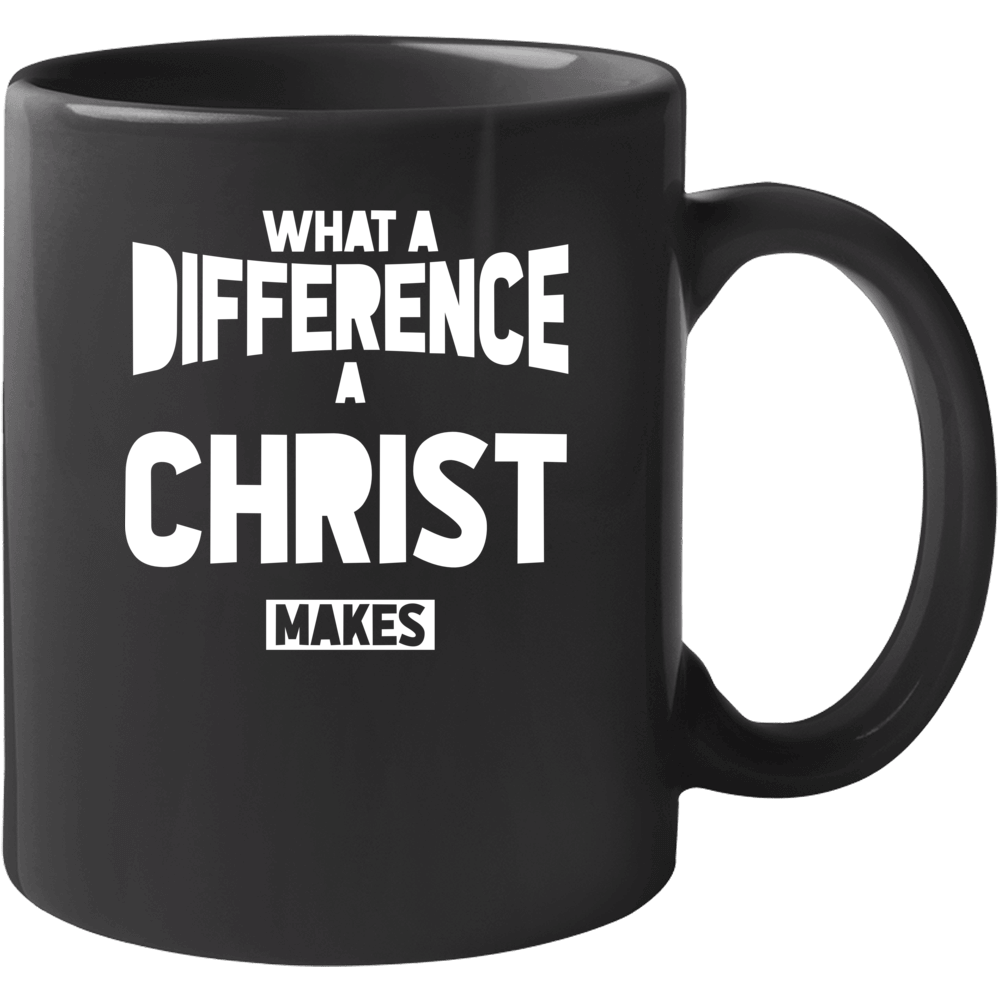 What A Difference Christ Makes Mug