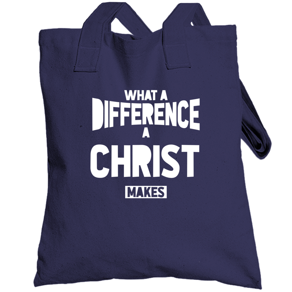 What A Difference Christ Makes Totebag