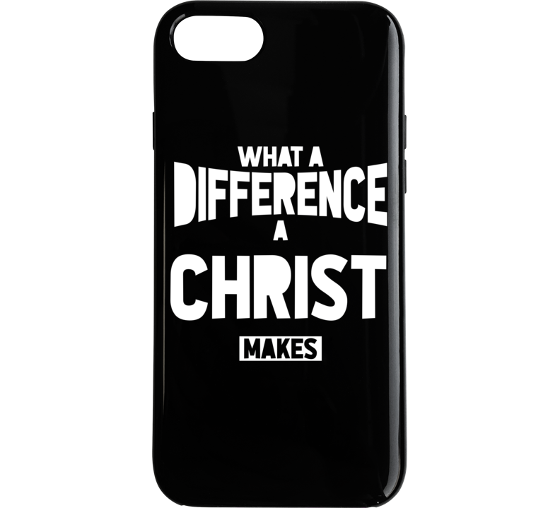 What A Difference Christ Makes Phone Case