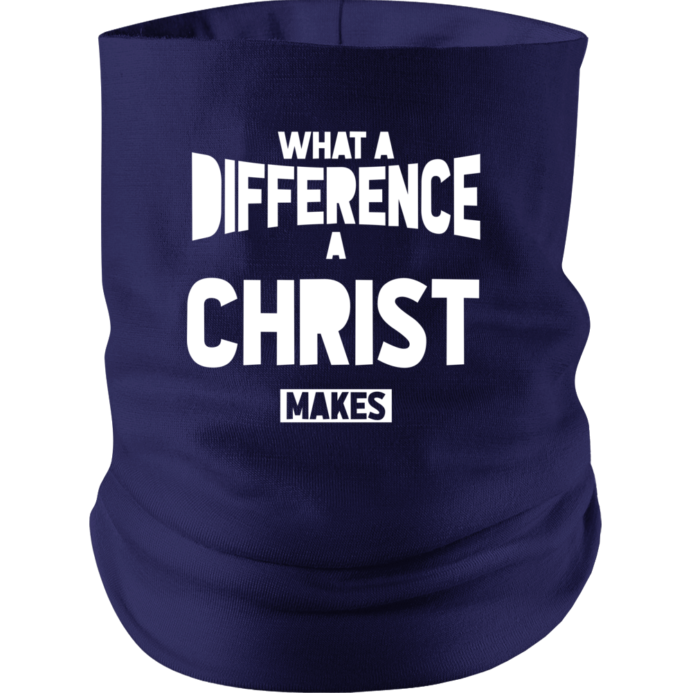 What A Difference Christ Makes Neck gaiter