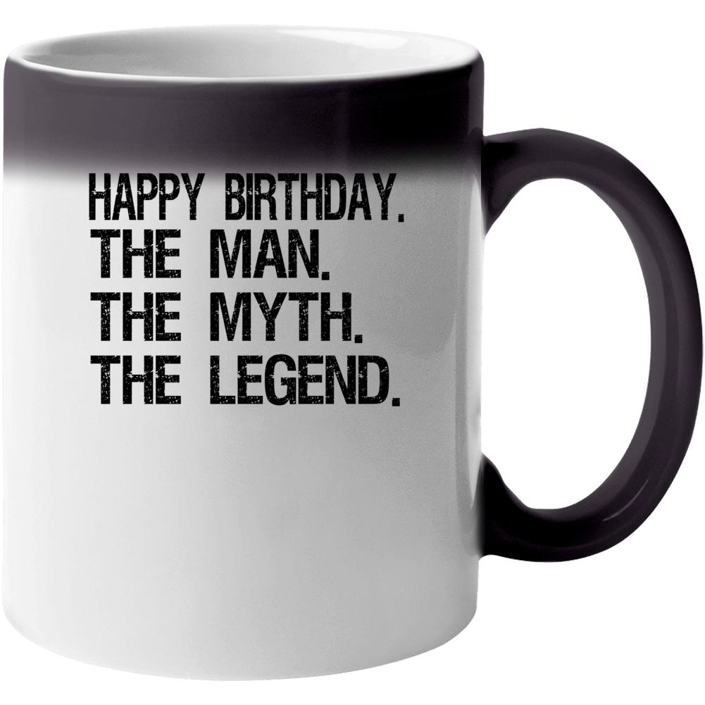 Happy Birthday The Man The Myth The Legend Mug