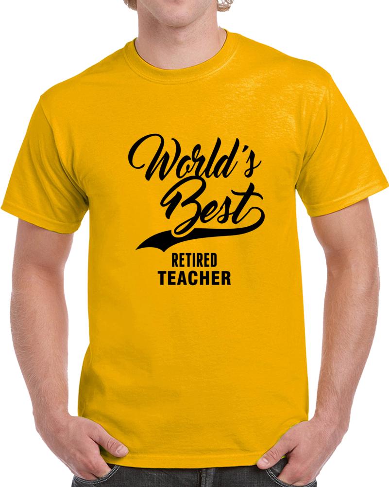 World's Best Retired Teacher Happy World Teachers' Day T Shirt