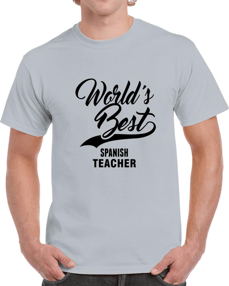 World's Best Spanish Teacher Happy World Teachers' Day T Shirt