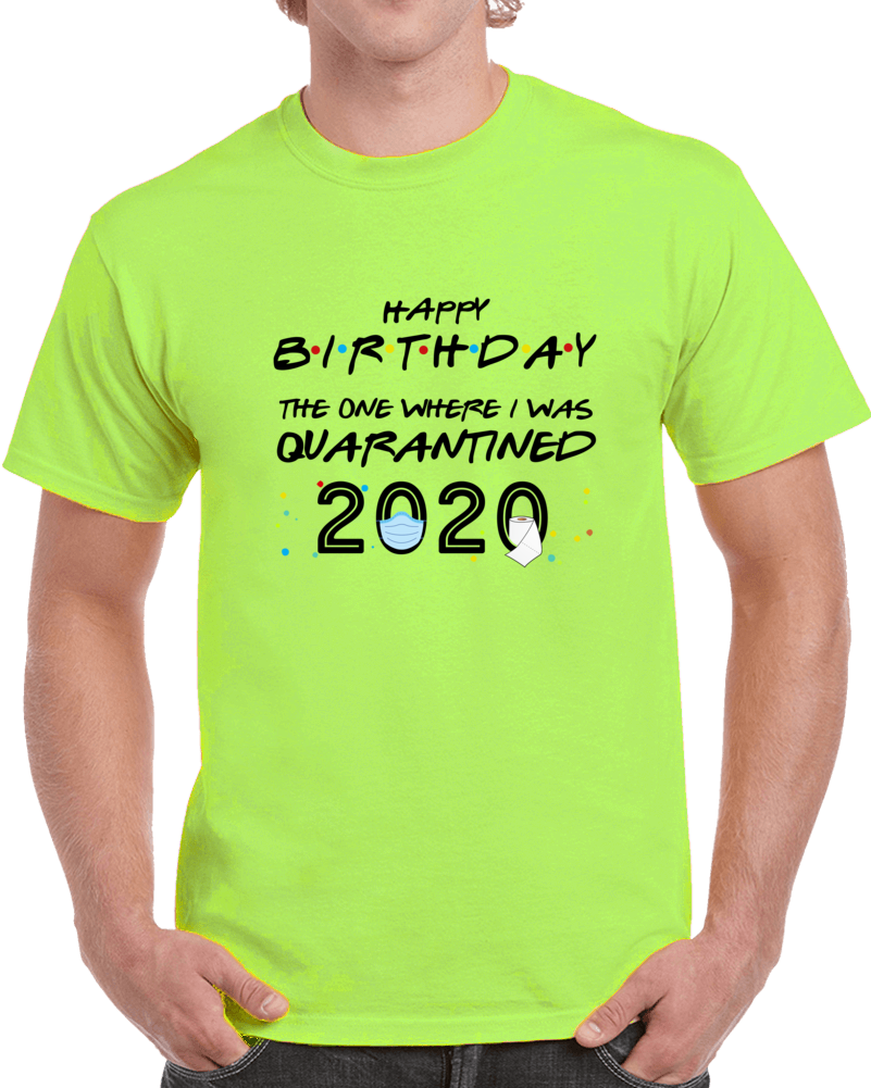 Happy Birthday In Quarantine 2020 T Shirt