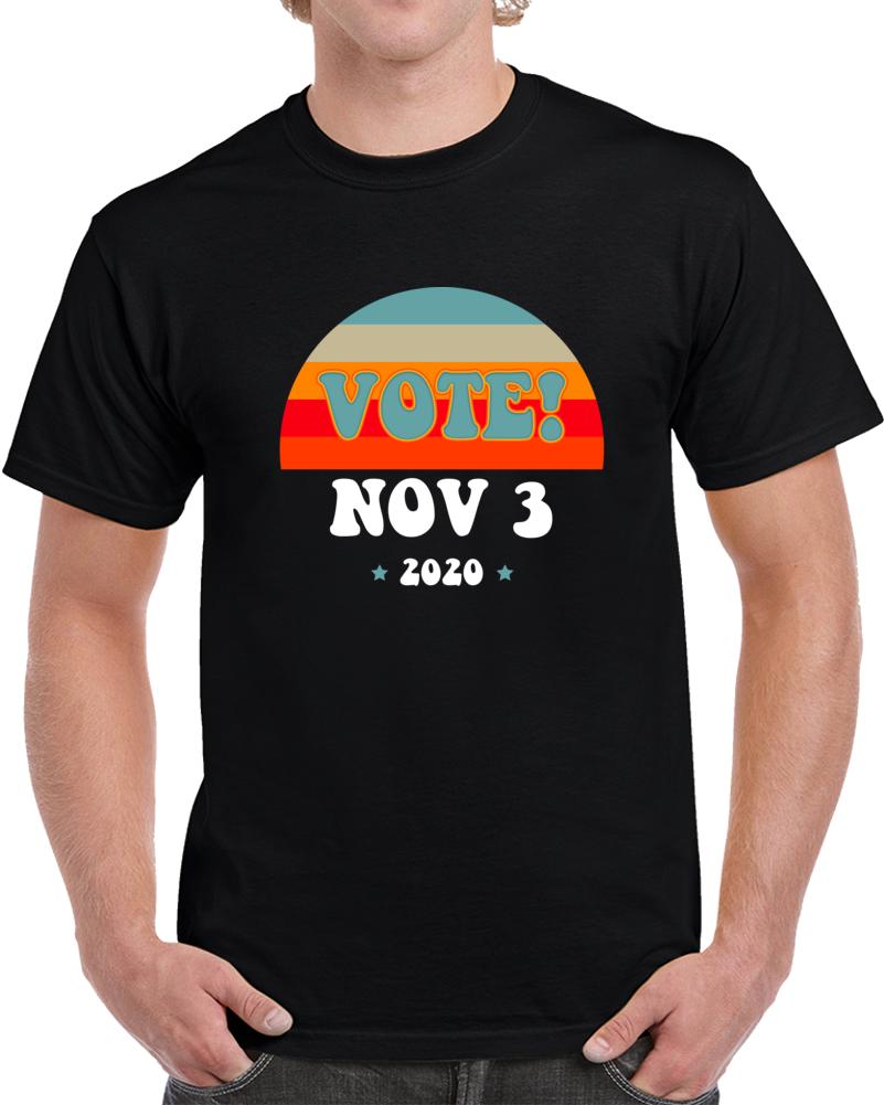 Vote November 3rd 2020 T Shirt
