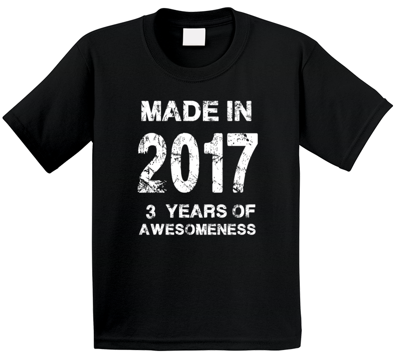 Made In 2017 Three  Years Of Awesomeness T Shirt