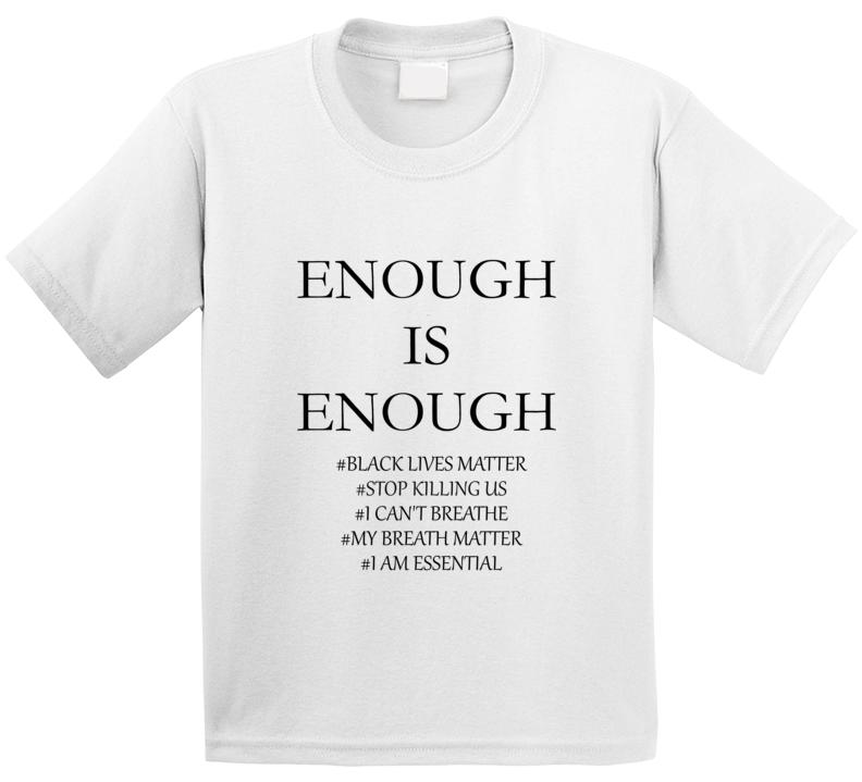 Enough T Shirt