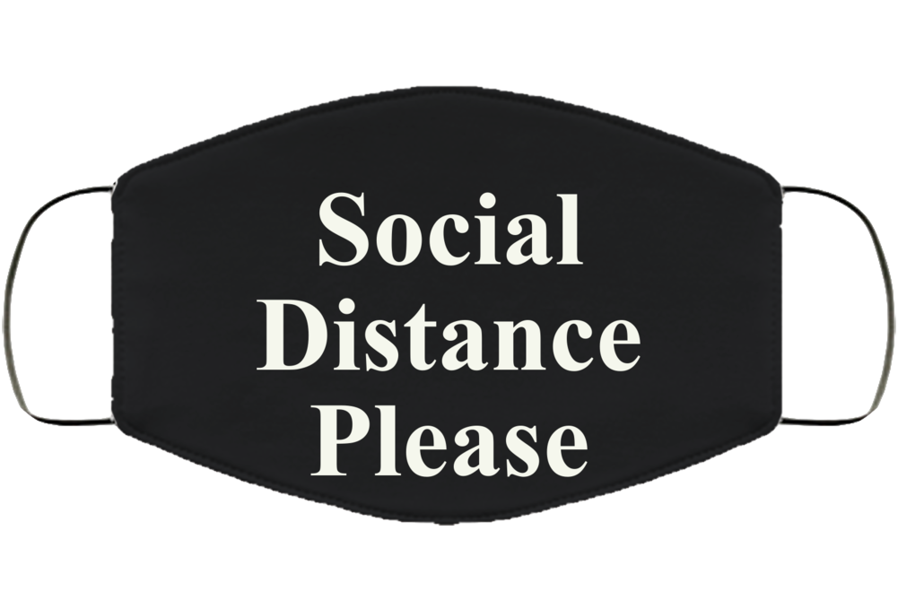 Social Distance Please Face Mask Cover