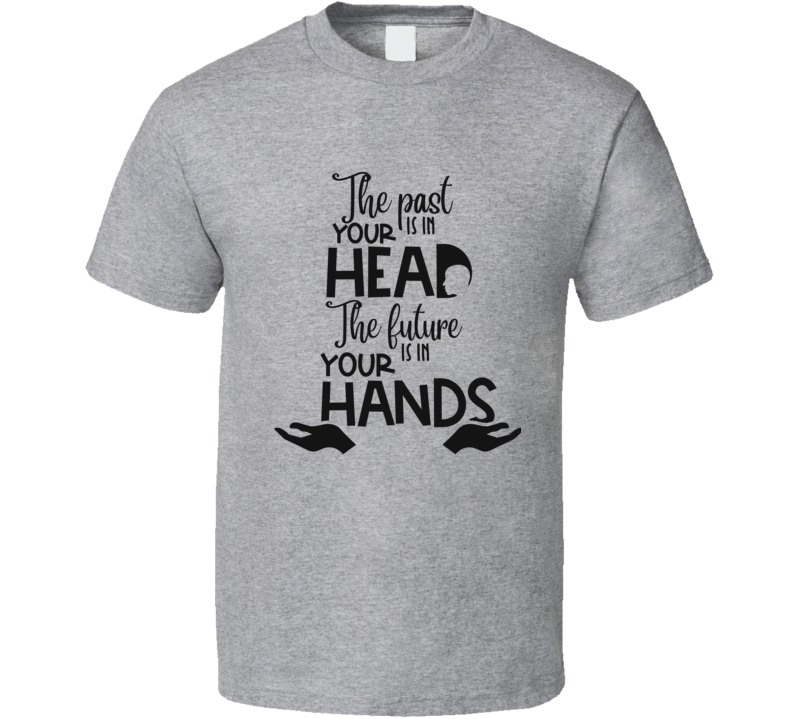 The Past Is In Your Head T Shirt