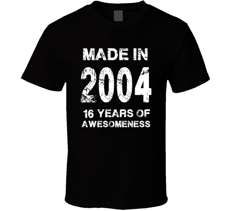 Made In 2004 T Shirt