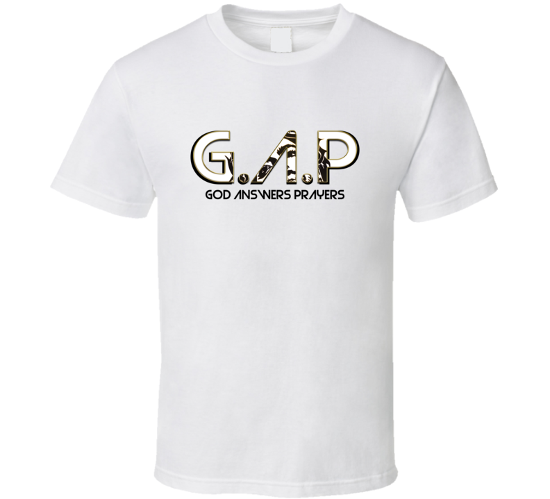 G.A.P GOD ANSWERS PRAYERS T Shirt