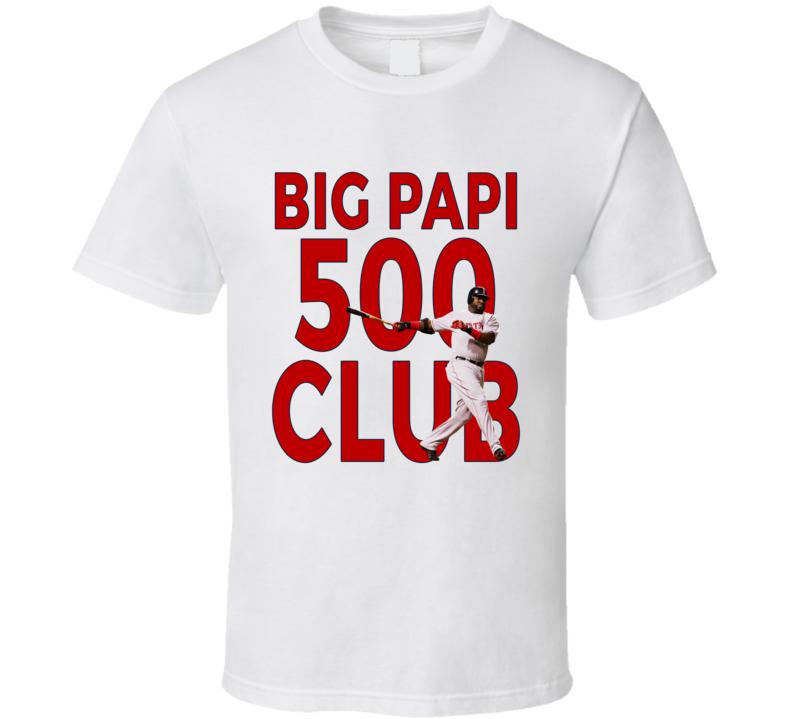 Big Papi 500 Club T Shirt