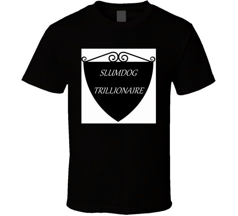 Slumdog Trill T T Shirt