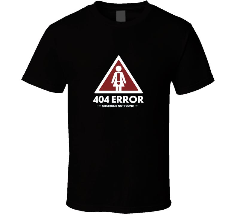 404 Error Girlfriend Not Found Geek T Shirt