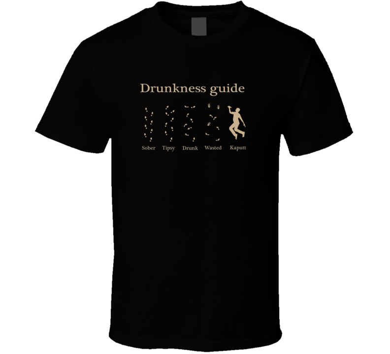 Drunkness Guide Funny T Shirt