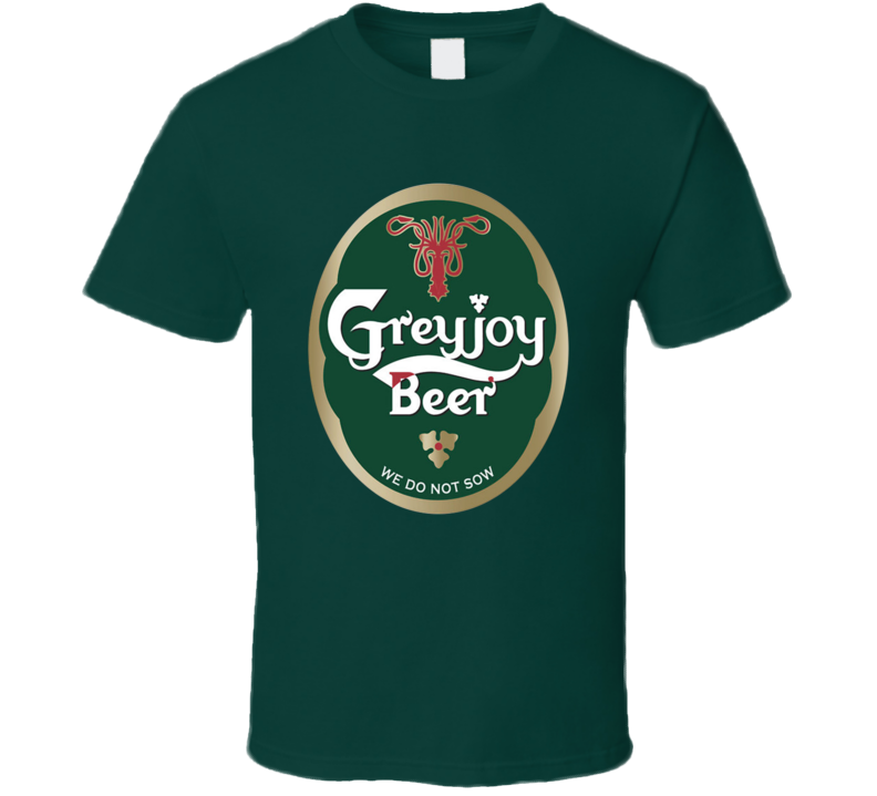 Game Of Thrones GreyJoy Beer Funny TV Show T Shirt