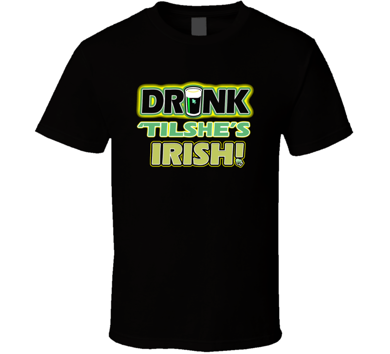 Drink Til She's Irish Funny Drinking T Shirt