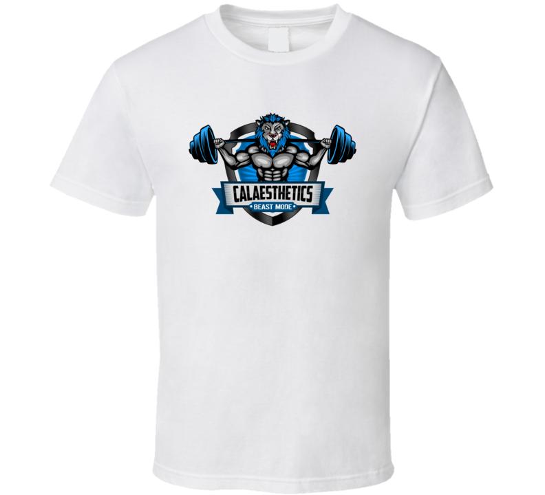 Calasthetics Beast Mode Fitness Gym T Shirt