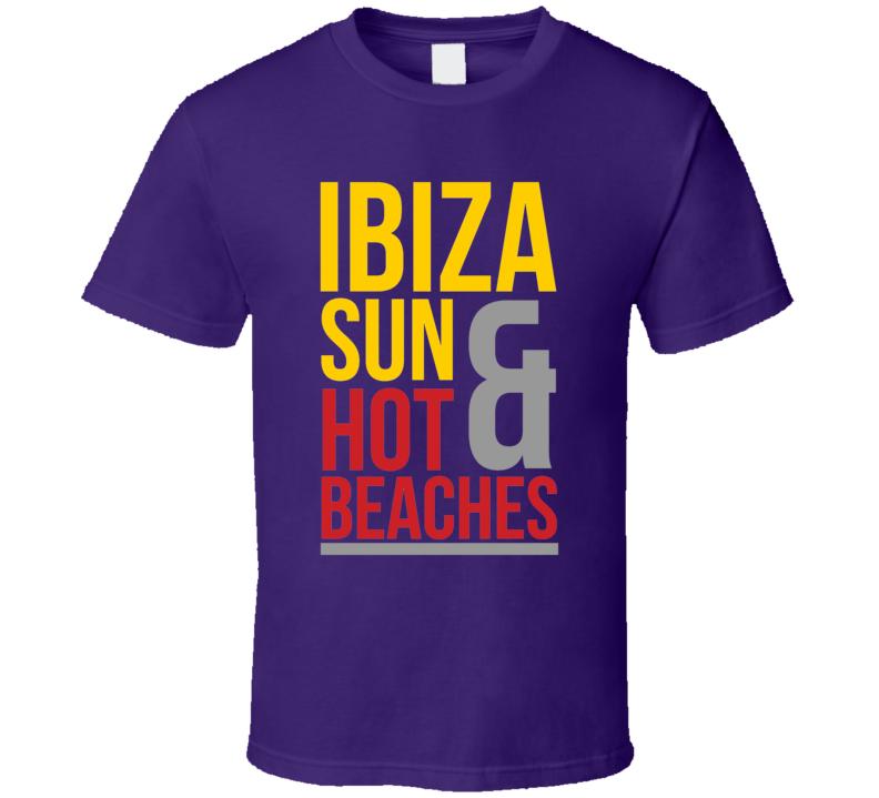 Ibiza Sun & Hot Beach Summer Party Cool T Shirt