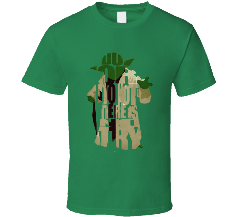 Do Or Do Not There Is No Try T Shirt Yoda Star Wars Movie