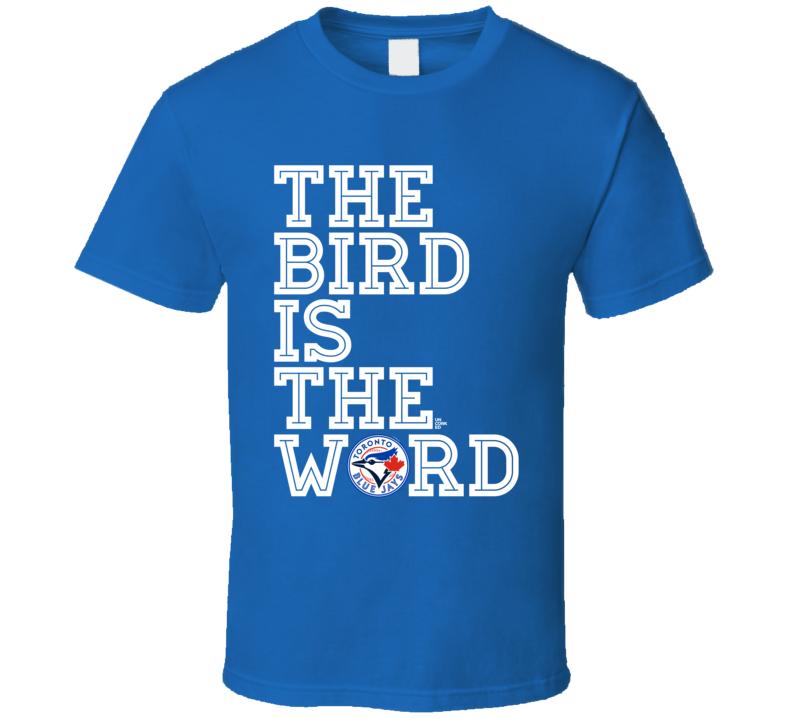 The Bird Is The Word Toronto Blue Jays Baseball T Shirt