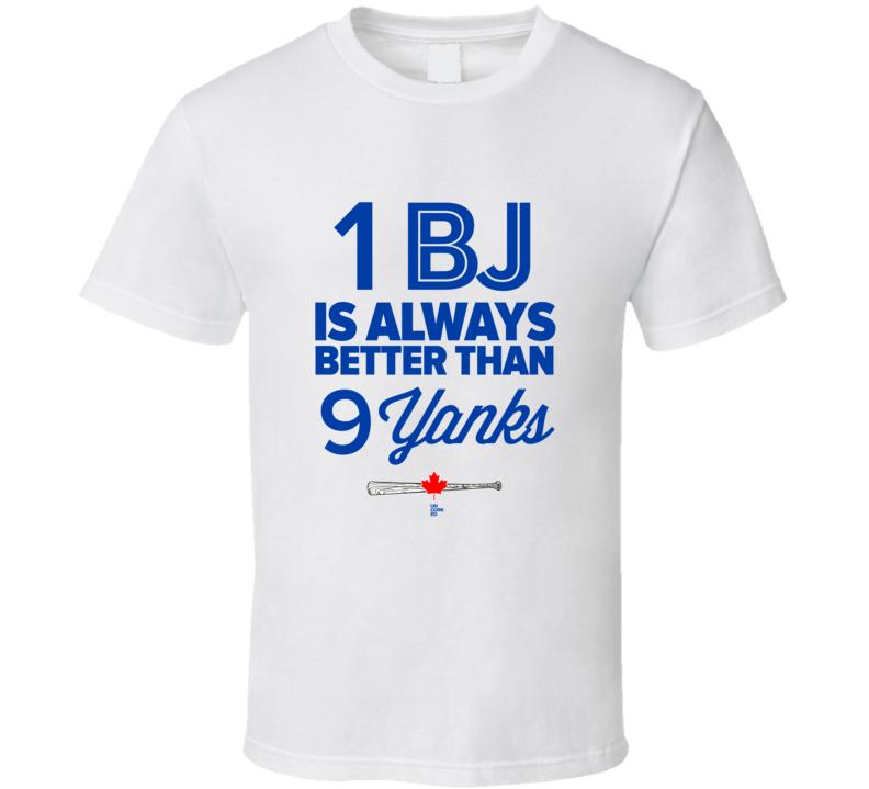 1 BJ Is Always Better Than 9 Yanks Baseball T Shirt