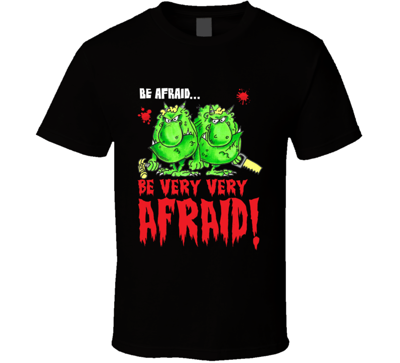 Be Very Afraid Halloween T Shirt