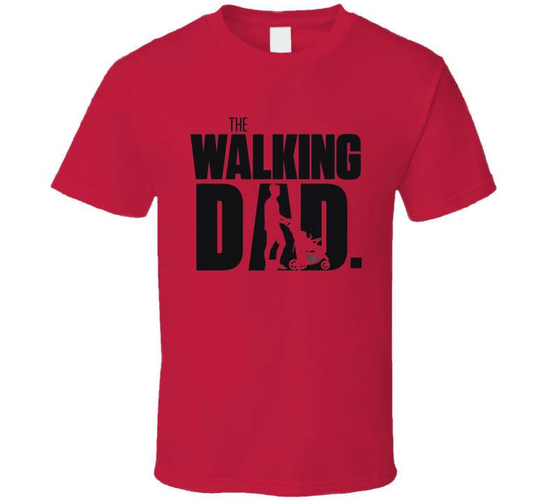 The Walking Dad T Shirt Walking Dead Zombie