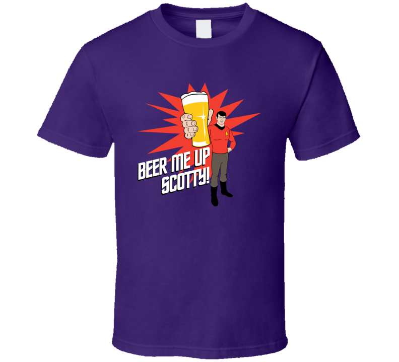 Beer Me Up Scotty T Shirt