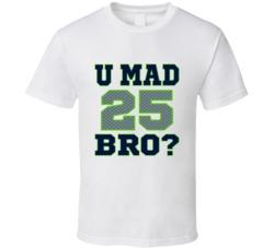 U Mad Bro #25 Richard Sherman Seattle Seahawks T Shirt