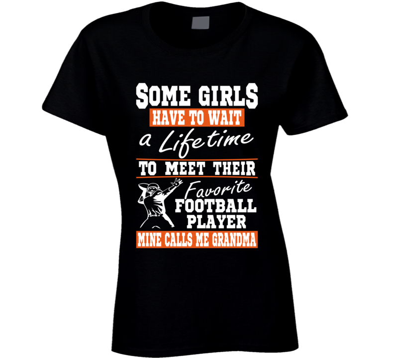 Some Girls Favorite Football Player Football Grandma T Shirt