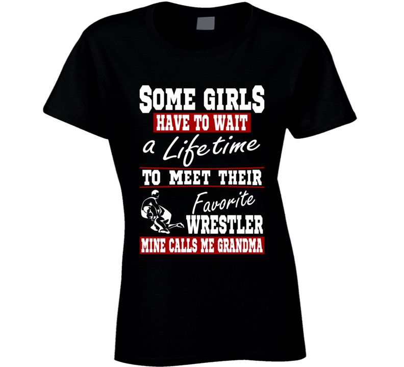 Some Girls Favorite Wrestler Grandma T Shirt
