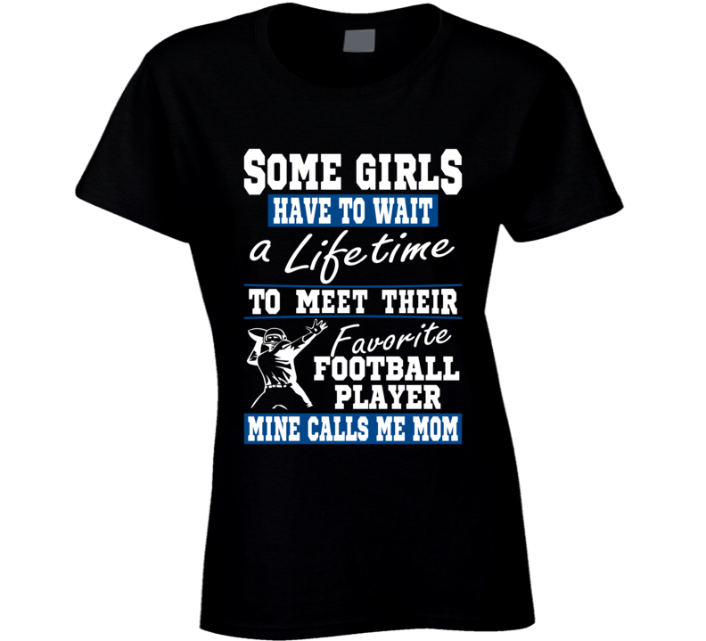 Some Girls Favorite Football Player Football Mom T Shirt