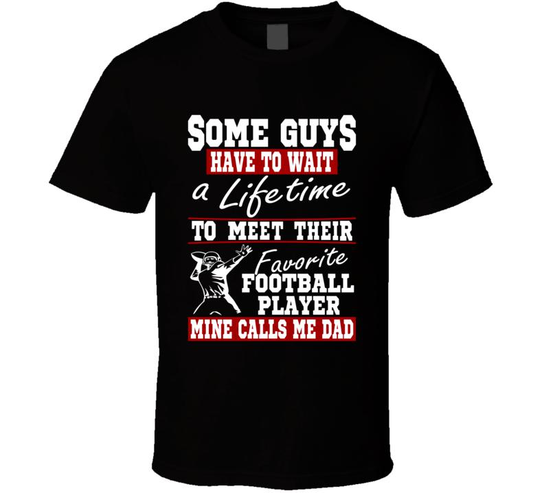 Some Guys Favorite Football Player Football Dad T Shirt
