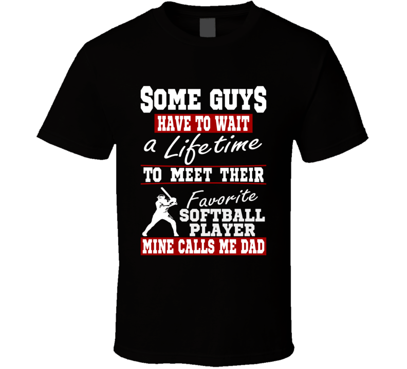 Some Guys Favorite Softball Player Softball Dad T Shirt