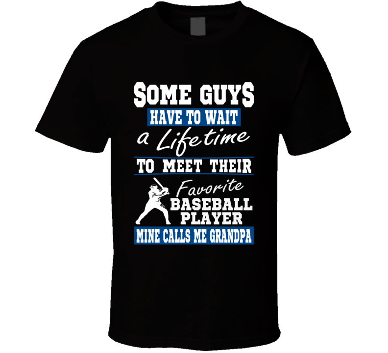 Some Guys Favorite Baseball Player Baseball Grandpa T Shirt