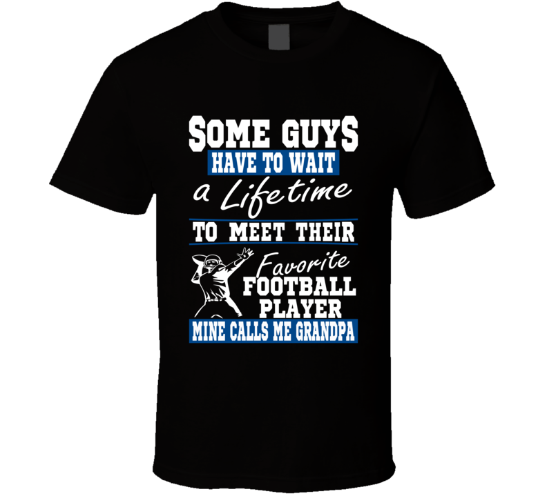Some Guys Favorite Football Player Football Grandpa T Shirt