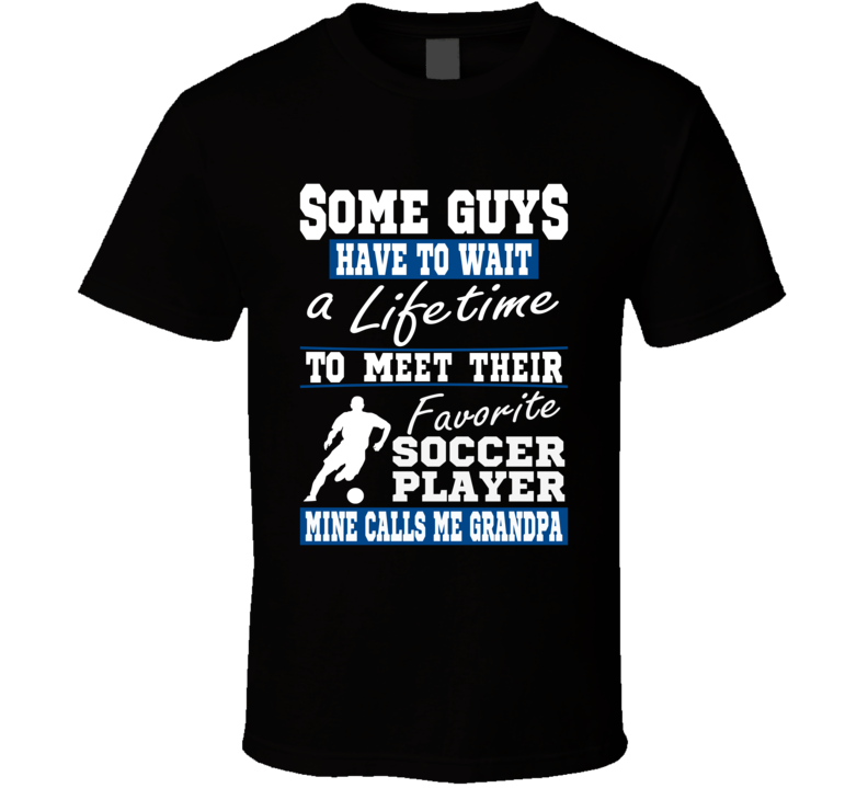 Some Guys Favorite Soccer Player Soccer Grandpa T Shirt