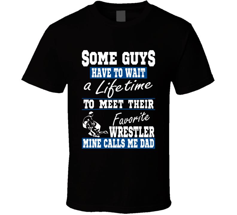 Some Guys Favorite Wrestler Dad T Shirt