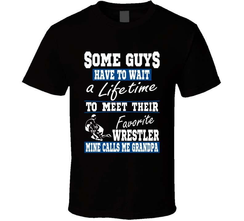 Some Guys Favorite Wrestler Grandpa T Shirt