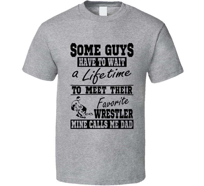 Some Guys Favorite Wrestler Dad T Shirt